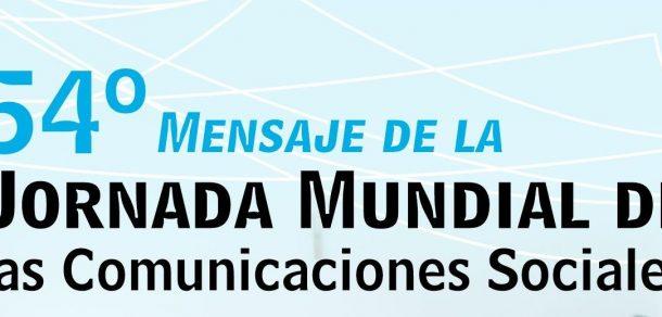 Mensaje del Presidente de la CEP por la 54 Jornada Mundial de las Comunicaciones Sociales