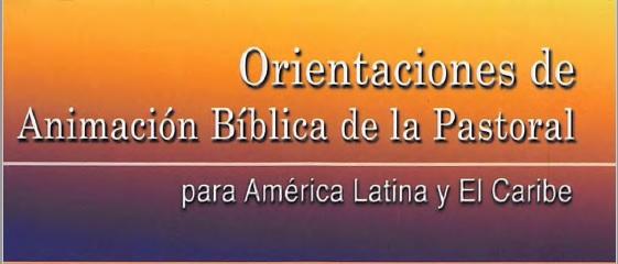 Orientaciones de Animación Bíblica de la Pastoral para América Latina y el Caribe